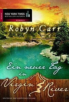 Ein neuer Tag in Virgin River von [Carr, Robyn]