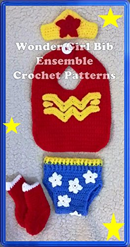 Wonder Woman Bib Ensemble Crochet Patterns (English Edition) Easy Bib