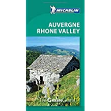 Auvergne Rhone Valley Green Guide (Michelin Green Guides) by Michelin (2013-03-01)
