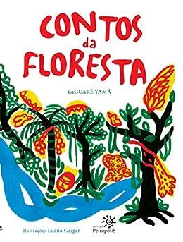 Contos Da Floresta por Yaguarê Yamã epub