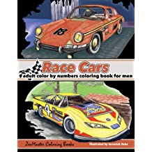 Color By Numbers Coloring Book For Men: Race Cars: Mens Color By Numbers Race Car Coloring Book: Volume 2 (Color By Numbers Books For Men)