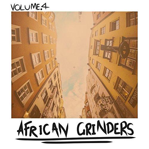 African Grinders, Vol. 4 (Vier Grinder)