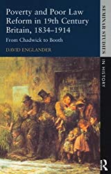 Poverty and Poor Law Reform in Nineteenth-Century Britain, 1834-1914: From Chadwick to Booth (Seminar Studies) by David Englander (1998-06-11)