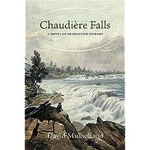 Chaudière Falls: A Novel of Dramatized History