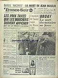 FRANCE SOIR du 31/05/1972 - BARBIE RACONTE - LA MORT DE JEAN MOULIN - LES PRIX TAXES QUE LES BOUCHERS DOIVENT AFFICHER - L'INCIDENT DE L'AVION RUSSE DE NIXON - BRUAY - LE SORT DU NOTAIRE SE JOUE - CE QUE SERAIT LA REFORME DE L'ORTF - PHILIPPE MALAUD