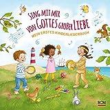 Sing mit mir von Gottes großer Liebe: Mein erstes Kinderliederbuch