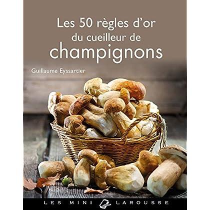 Les 50 règles d'or du cueilleur de champignons