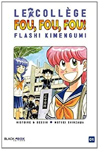 Le Collège Fou, Fou, Fou! - Flash! Kimengumi Edition simple Tome 1