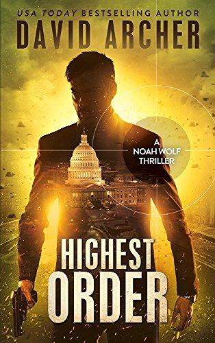 Highest Order - A Noah Wolf Thriller: Volume 10: Amazon.co