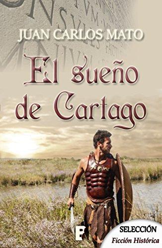 El sueño de Cartago por Juan Carlos Mato