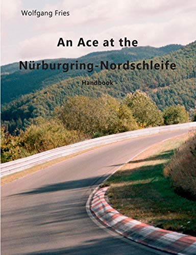 An Ace at the Nürburgring-Nordschleife por Wolfgang Fries