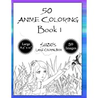 """50 Anime Coloring Book 1 (Large 8.5"""" x 11""""): Japanese Coloring Books for Kids & Adults: Volume 1 (Shizuo"""