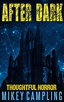 After Dark (Thoughtful Horror Book 1) by [Campling, Mikey]