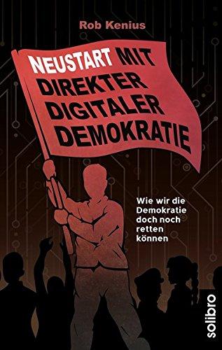 r Digitaler Demokratie: Wie wir die Demokratie doch noch retten können (Klarschiff) ()