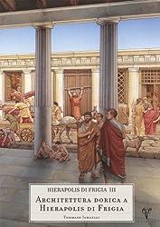 Hierapolis Di Frigia III - Architettura Dorica a Hierapolis Di Frigia: 3