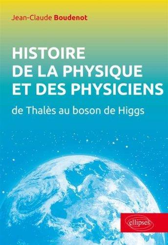 Histoire de la Physique et des Physiciens par Jean-Claude Boudenot