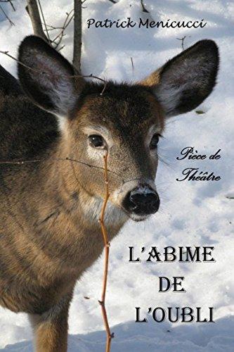 L'ABIME DE L'OUBLI: Pièce de théâtre par  Patrick Menicucci