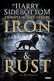 Iron & Rust: Throne of the Caesars: Book 1 (Throne of Caesars)