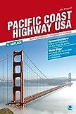 Pacific Coast Highway USA: Neue Wege entlang der amerikanischen Westküste (Routenreiseführer)