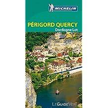 Michelin Le Guide Vert Périgord Quercy, Dordogne Lot (MICHELIN Grüne Reiseführer)
