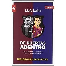 De Puertas Adentro: Los 113 Anos del FC Barcelona Contados en 113 Historias (Deportes (corner))
