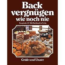 Backvergnügen wie noch nie: Das große GU-Bildbackbuch in Farbe (GU Themenkochbuch)