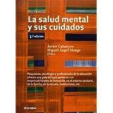 La salud mental y sus cuidados (Libros de medicina)