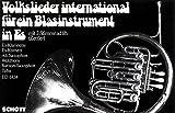 Volkslieder international: für Blasinstrument in Es. Blasinstrument in Es (Klarinette, Alt-Saxophon, Bariton-Saxophon, Piston, Kornett, Althorn, Waldhorn, Tuba).