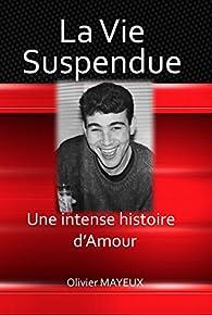 La vie suspendue par Olivier Mayeux