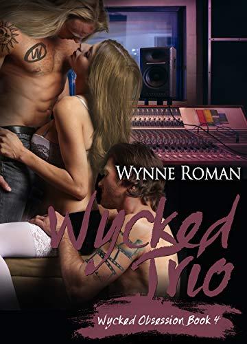 Wycked Trio (Wycked Obsession Book 4) (English Edition) -