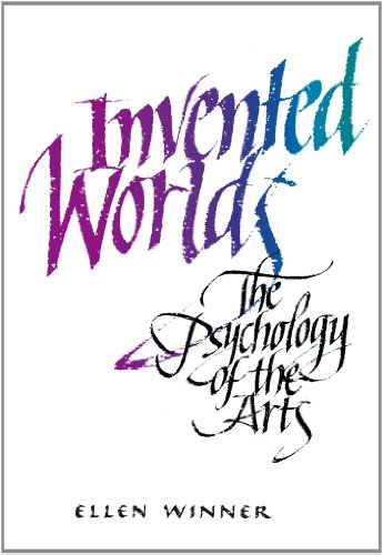 Invented Worlds: The Psychology of the Arts por Ellen Winner