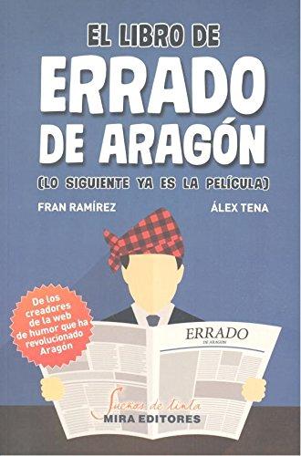 El libro de Errado de Aragón: Lo siguiente ya es la película (Sueños de tinta) por Francisco Ramírez Delgado