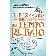 Il bizzarro incidente del tempo rubato (Italian Edition)