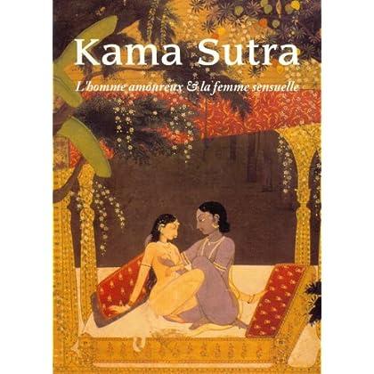Kama Sutra : L'homme amoureux & la femme sensuelle