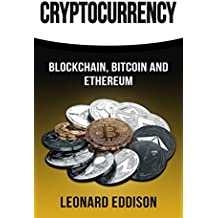 Cryptocurrency: Blockchain, Bitcoin and Ethereum (English Edition)