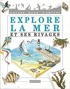 """Afficher """"Explore la mer et ses rivages"""""""