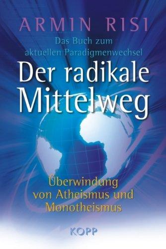 Buchseite und Rezensionen zu 'Der radikale Mittelweg' von Armin Risi