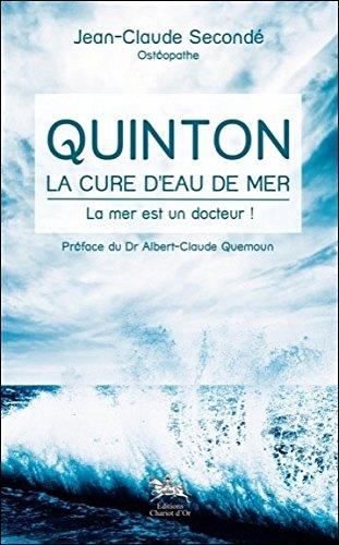 Quinton, la cure d'eau de mer : La mer est un docteur ! par Jean-Claude Secondé