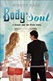 Body & Soul (A Ghost and the Goth Novel) by Stacey Kade (2012-05-01)