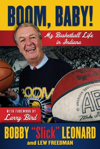 Boom, Baby!: My Basketball Life in Indiana by Bobby