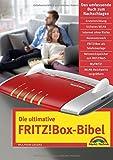 Die ultimative FRITZ!Box Bibel ? Das Praxisbuch - mit vielen Insider Tipps und Tricks - komplett in Farbe - Wolfram Gieseke