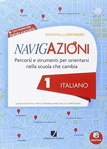 Navigazioni. Italiano. Mappe per orientarsi nella scuola che cambia. Con espansione online. Per la 1ª classe elementare. Con CD-ROM
