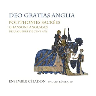 Deo gratias anglia, polyphonies sacrées, chansons anglaises de la guerre de cent ans
