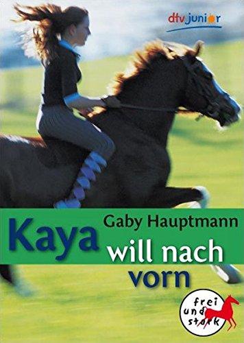 Kaya will nach vorn (Frei und stark, #2)