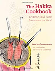 The Hakka Cookbook - Chinese Soul Food from around  the World