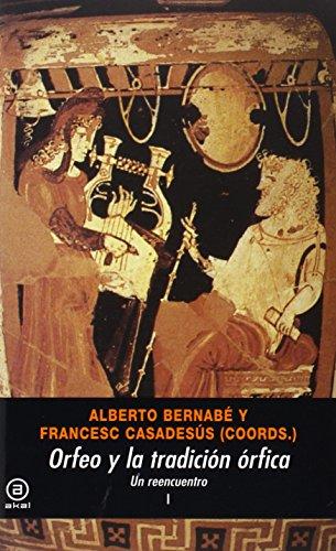 Orfeo y la tradición órfica (Universitaria (akal)) 2 vol por Alberto Bernabé (ed.)