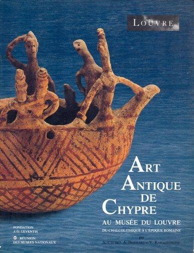 Art antique de Chypre au Musée du Louvre : Du chalcolithique à l'époque romaine
