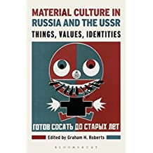 Material Culture in Russia and the USSR: Things, Values, Identities