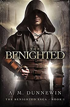 The Benighted (The Benighted Saga Book 1) by [Dunnewin, A. M.]