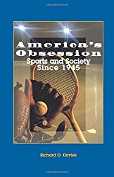 America's Obsession: Sports and Society Since 1945: Sports and American Life Since 1945 (Harbrace Books on America Since 1945)